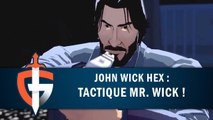 JOHN WICK HEX : TACTIQUE MR. WICK ! | GAMEPLAY FR
