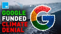 Google revealed to be funding climate deniers