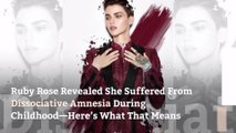 Ruby Rose Revealed She Suffered From Dissociative Amnesia During Childhood—Here's What That Means