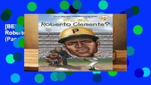 [BEST SELLING]  Who Was Roberto Clemente? (Who Was   ? (Paperback))