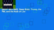 [BEST SELLING]  Deep State: Trump, the FBI, and the Rule of Law