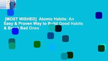 [MOST WISHED]  Atomic Habits: An Easy & Proven Way to Build Good Habits & Break Bad Ones