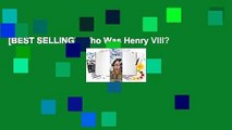 [BEST SELLING]  Who Was Henry VIII?