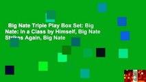 Big Nate Triple Play Box Set: Big Nate: In a Class by Himself, Big Nate Strikes Again, Big Nate