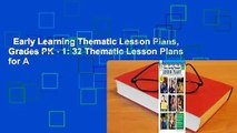 Early Learning Thematic Lesson Plans, Grades PK - 1: 32 Thematic Lesson Plans for A