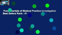 Fundamentals of Medical Practice Investigation  Best Sellers Rank : #1