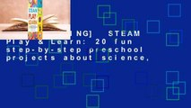 [BEST SELLING]  STEAM Play & Learn: 20 fun step-by-step preschool projects about science,