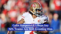 Colin Kaepernick Can't Find A Team