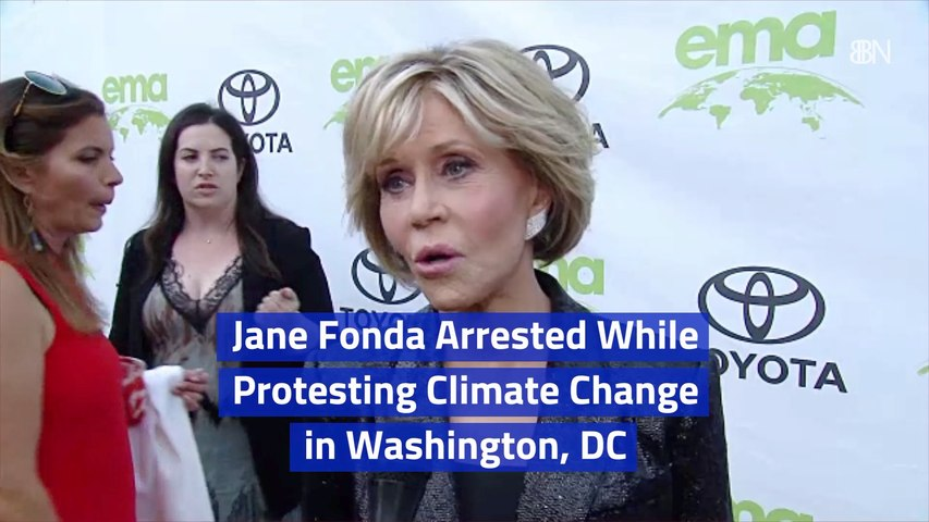 Jane Fonda Is A Climate Change Protestor