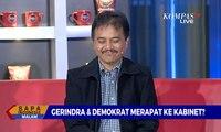 DIALOG - Gerindra & Demokrat Merapat ke Kabinet? Roy Suryo: Demokrat Siap Dimana Saja