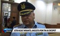 Anggota POM TNI AU Dicopot dari Jabatan Gara-Gara Postingan Istri