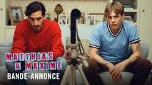 MATTHIAS & MAXIME de Xavier Dolan - Bande-Annonce