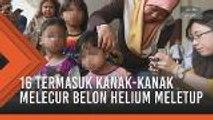 16 termasuk kanak-kanak melecur belon helium meletup
