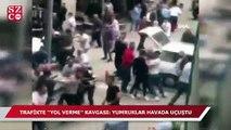 Trafikte 'yol verme' kavgası: Yumruklar havada uçuştu