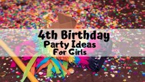 4th Birthday Party Ideas For Girls