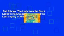 Full E-book  The Lady from the Black Lagoon: Hollywood Monsters and the Lost Legacy of Milicent