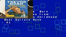 About For Books  Born a Crime: Stories from a South African Childhood  Best Sellers Rank : #3