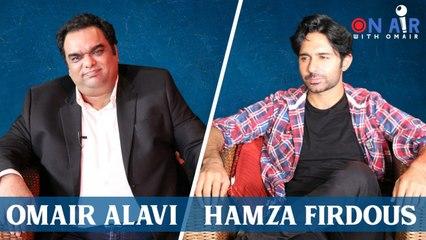 Omair Alavi - On Air With Omair: Hamza Firdous Jamal