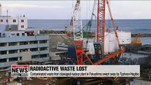 Contaminated waste from damaged nuclear plant in Fukushima swept away by Typhoon Hagibis