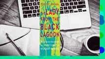 [Read] The Lady from the Black Lagoon: Hollywood Monsters and the Lost Legacy of Milicent Patrick