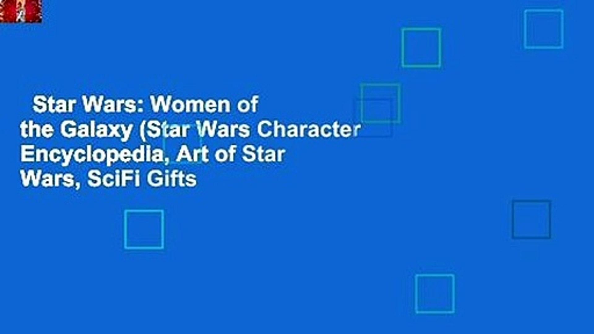 Star Wars: Women of the Galaxy (Star Wars Character Encyclopedia, Art of Star Wars, SciFi Gifts