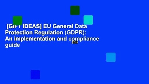 [GIFT IDEAS] EU General Data Protection Regulation (GDPR): An implementation and compliance guide