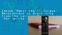 [Read] Sweat the Technique: Revelations on Creativity from the Lyrical Genius  For Online