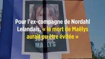 Pour l'ex-compagne de Nordahl Lelandais, « la mort de Maëlys aurait pu être évitée »