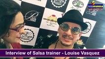 Interview of Salsa trainer - Louise Vasquez