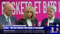 """Pour Brigitte Macron, """"on ne parle pas politique, on ne parle pas religion"""" à l'école"""