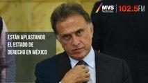 Están aplastando el Estado de Derecho en México: Yunes