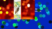 Full E-book  Super Insectos (Super Bug Encyclopedia): Los Insectos Mas Grandes, Rapidos, Mortales