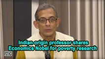 IANS Exclusive | Indian-origin professor shares Economics Nobel for poverty research