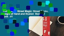 Full E-book  Street Magic: Street Tricks, Sleight of Hand and Illusion  Best Sellers Rank : #1