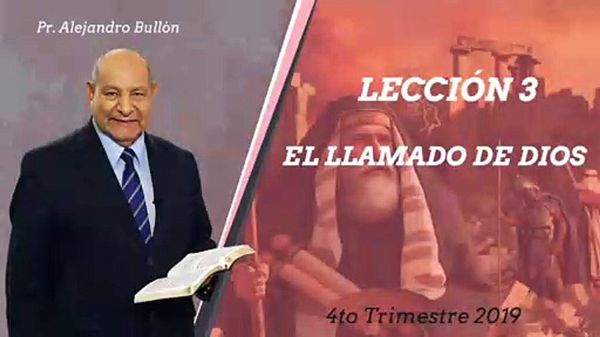 Leccion 3: El Llamado de Dios | Pr. Alejandro Bullon