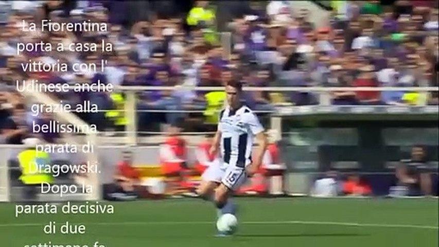 FIORENTINA UDINESE 1-0  PARATA DI DRAGO CHE SALVA IL RISULTATO