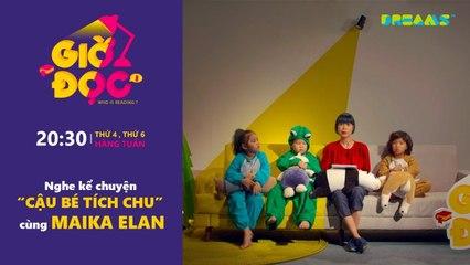 Giờ Đọc - Tập 14- Nghe kể chuyện Cậu Bé Tích Chu cùng Maika ELan - DreamsTV - 2017