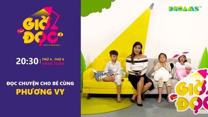 Giờ Đọc Tập 5 Phương Vy kể truyện Cậu bé và cây táo DreamsTV - 2017