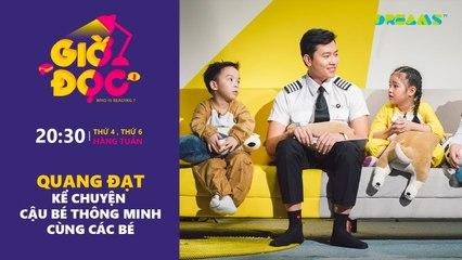 Giờ Đọc Tập 17 Cơ trưởng Quang Đạt kể chuyện Cậu Bé Thông Minh cùng các bé DreamsTV - 2017