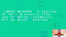 [MOST WISHED]  A Journey of Self-Discovery (The Joy of Being Incomplete, #1) by Grant  Andrews