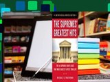 The Supremes' Greatest Hits, 2nd Revised Updated Edition: The 44 Supreme Court Cases That Most