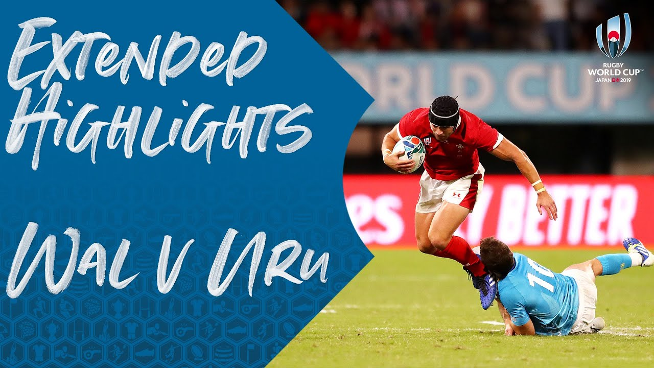 Extended Highlights: Wales v Uruguay – Rugby World Cup 2019
