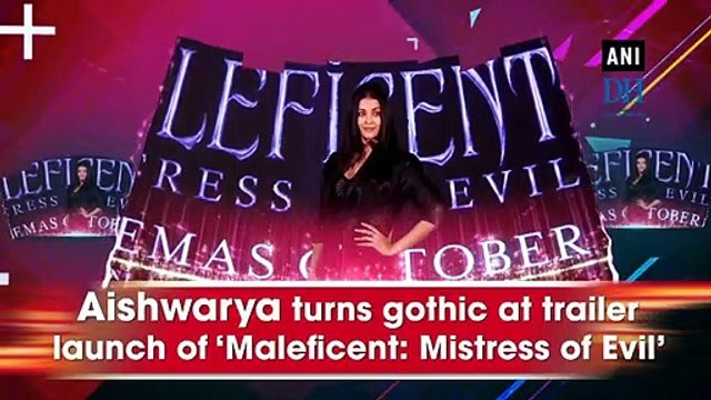Aishwarya turns gothic at trailer launch of 'Maleficent: Mistress of Evil'