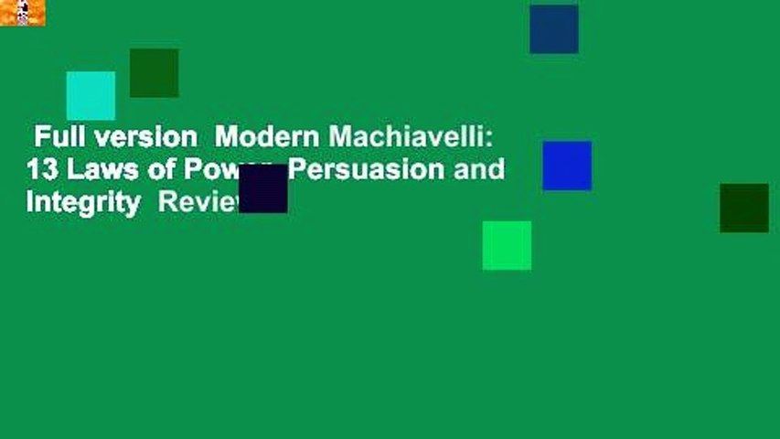 Full version  Modern Machiavelli: 13 Laws of Power, Persuasion and Integrity  Review
