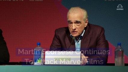Martin Scorsese ContinuesTo Attack Marvel Films