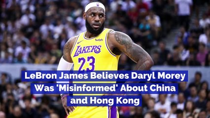 LeBron James Believes Daryl Morey Was 'Misinformed' About China and Hong Kong