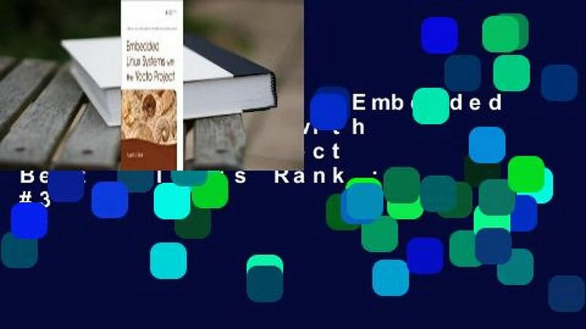About For Books  Embedded Linux Systems with the Yocto Project  Best Sellers Rank : #3