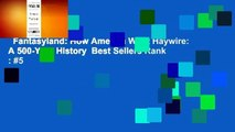 Fantasyland: How America Went Haywire: A 500-Year History  Best Sellers Rank : #5