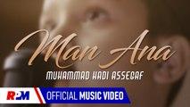 Muhammad Hadi Assegaf - Man Ana (Official Music Video)