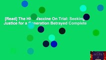 [Read] The HPV Vaccine On Trial: Seeking Justice for a Generation Betrayed Complete